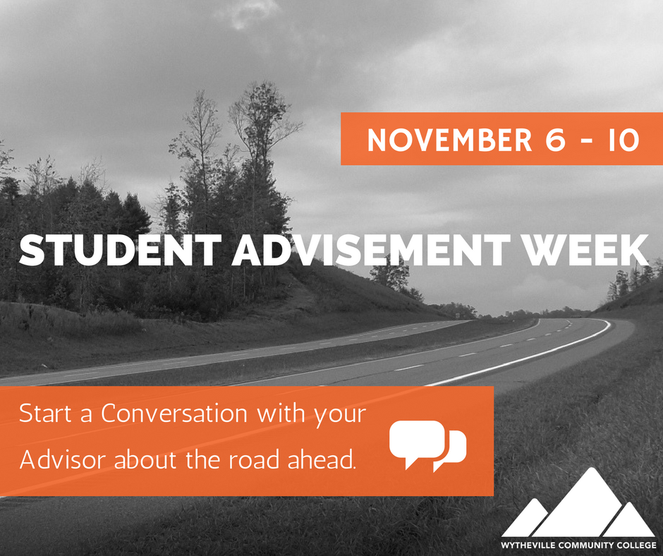 November 6-10 Student Advisement Week Start a Conversation with your Advisor about the road ahead.