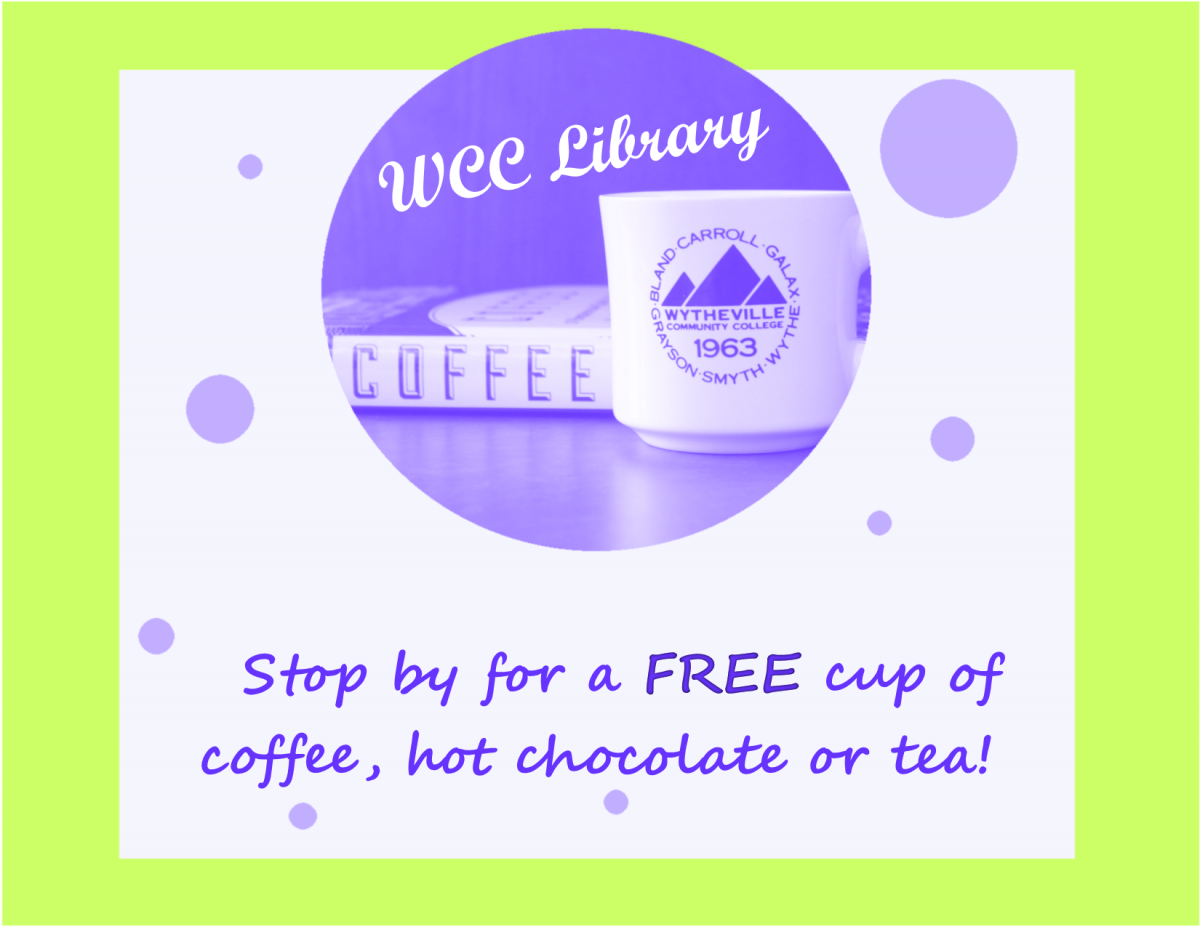 Stop by the WCC Library for a free cup of coffee, hot chocolate or tea!